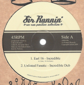 Earl 16 - Incredible / Unlisted Fanatic - Incredible Dub (Sir Runnin') 12""